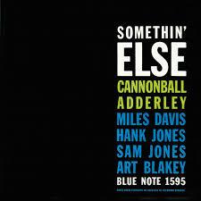 <b>Cannonball Adderley</b> – <b>Somethin</b>' Else on Spotify