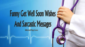70 funny get well soon messages wishes