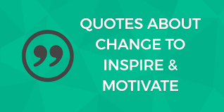 40 Quotes To Help You Thrive During Periods Of Change Digital Custom Quotes On Change