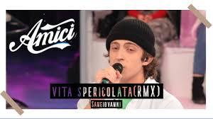 SANGIOVANNI - VITA SPERICOLATA (cover + strofa inedita) / AMICI 2020 -  YouTube