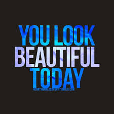 You Look Beautiful Today Quotes Best of You Look Beautiful Today Compliments 24 Pinterest Compliments