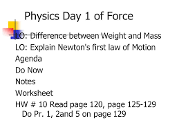 Physics Day 1 of Force LO: Difference between Weight and Mass LO ...