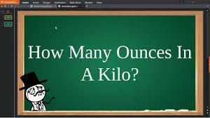 How Many Ounces In A Kilo