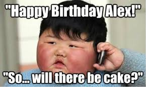 Happy birthday quotes child ~ Happy birthday quotes child ~ Will there be cake funny happy birthday quote