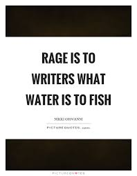 Rage Quotes Adorable Rage Is To Writers What Water Is To Fish Picture Quotes