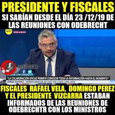 """MEMEO - Sobre reuniones con Odebrecht: """"El presidente Vizcarra y los fiscales Rafael Vela y Domingo Pérez estaban al tanto de la demanda y las reuniones con Odebrecht""""   Facebook"""