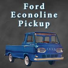 Ford Econoline Pickup Truck Forum (1961 - 1967) | BETA Bulletin Board