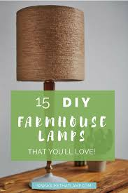 15 Diy Rustic Farmhouse Lamps Lighting Projects Youll Love I