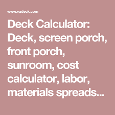 Front porch cost calculator Much Does Deck Calculator Deck Screen Porch Front Porch Sunroom Cost Calculator Exterior Remodel For 2018 Deck Calculator Deck Screen Porch Front Porch Sunroom Cost