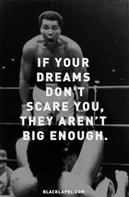 If Your Dreams Don T Scare You Quote Best of If Your Dreams Dont Scare You Muhammad Ali Quote History Tribute