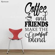 Kitchen Quotes Fascinating COFFEE FRIENDS MAKE THE PERFECT BLEND Kitchen Wall Decals Quotes
