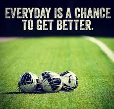 Soccer Motivational Quotes Awesome Everyday Is A Chance To Get Better Soccer Pinterest Soccer