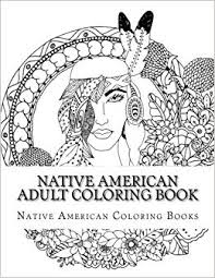 Native American Adult Coloring Book Native American Coloring Books