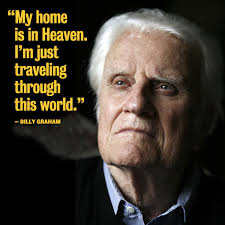 Billy Graham Quotes 71 Awesome 24 Unforgettable Quotes From Billy Graham 'My Home Is In Heaven