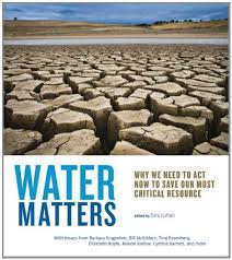 water matters why we need to act now to save our most critical water matters why we need to act now to save our most critical resource tara lohan 9780975272480 com books