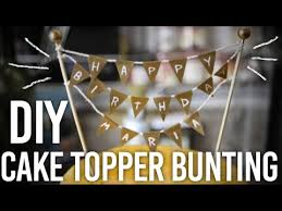 How to Make <b>Cake Topper</b> Bunting : DIY - YouTube