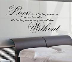Bedroom Wall Quotes Stunning Love Isn T Finding Wall Art Sticker Quote 48 Sizes Bedroom Wall