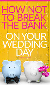 wedding planning on a budget you dont need a huge budget to plan an amazing wedding