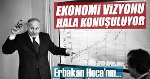Erbakan Hoca'nın ekonomi vizyonu hala konuşuluyor - Son Dakika Haberler