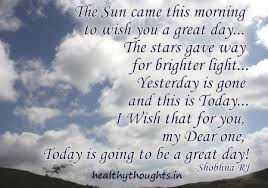 Wishing You A Beautiful Day Quotes Best of The Sun Came This Morning To Wish You A Great Day The Stars Gave