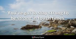 Be Strong And Courageous Quotes Gorgeous Be Strong Quotes BrainyQuote