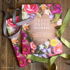 Flower Out Of Paper Out Now New Crepe Paper Flowers Book By Lia Griffith
