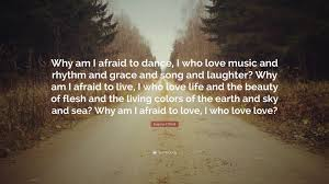 "Quotes About The Beauty Of The Earth Best of Eugene O'Neill Quote ""Why Am I Afraid To Dance I Who Love Music"