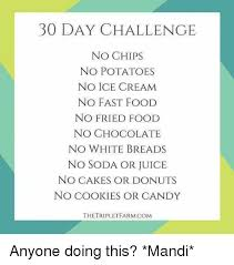 no fast food challenge. Delighful Food Candy Cookies And Fast Food 30 DAY CHALLENGE NO CHIPS POTATOES To No Food Challenge T