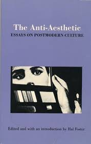 the anti aesthetic essays on postmodern culture by hal foster