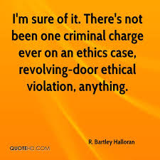 Ethics Quotes 17 Amazing R Bartley Halloran Quotes QuoteHD