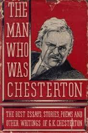 s blogg chesterton the love of g k chesterton  man who was chesterton the best essays stories poems and other writings of