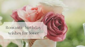 Romantic Birthday Wishes For Lover Legitng