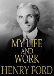 my life and work a biography classic by henry ford aaa by bdp my life and work a biography classic by henry ford aaa