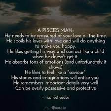 A Pisces Man He Needs To Quotes Writings By Navneet Yadav