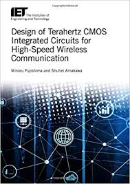 Design of Terahertz CMOS Integrated Circuits for <b>High</b>-<b>Speed</b> ...