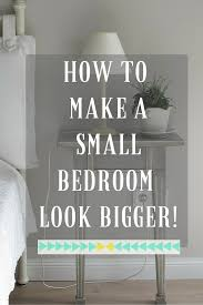Make The Most Of Small Bedroom How To Make The Most Of A Small Bedroom Love Chic Living