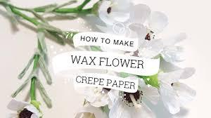 Wax Paper Flower Get Free Template Crepe Paper Wax Flower Full Tutorial