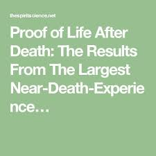 best near death experience images death proof of life after death the results from the largest near death experience