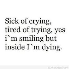 Sick Quotes Inspiration Sick Of Crying Quote Message