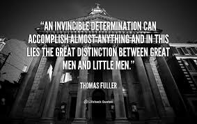 quote-Thomas-Fuller-an-invincible-determination-can-accomplish-almost-anything-92190.png via Relatably.com