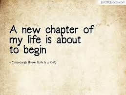 Quotes About New Chapter In Life 40 Quotes Adorable Quotes About New Life
