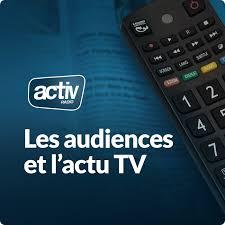 Audiences TV, actus et programmes télé avec ACTIV RADIO