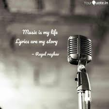 Music Lyric Quotes Fascinating Music Is My Life Lyrics Quotes Writings By Ragul R YourQuote
