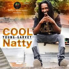 New Single Young Garvey Cool Natty Reggae Vibes