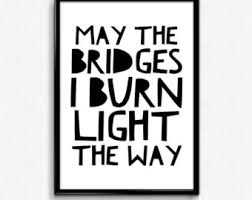 May the Bridges I Burn Light the Way pendant quote necklace