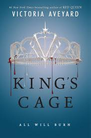 king s cage by victoria aveyard red queen with mare powerless as a prisoner of maven calore the boy she once loved her rebel reds continue to organize