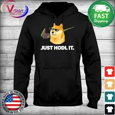 Find the newest bitcoin hodl meme. Official Just Hodl It Dogecoin Doge Hodl To The Moon Crypto Meme Shirt Hoodie Sweater Long Sleeve And Tank Top