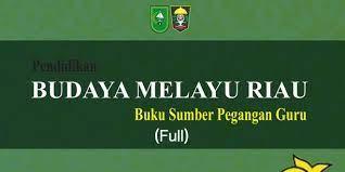 Download buku budaya melayu riau kelas 10. Budaya Melayu Riau Muatan Lokal Full Lam Riau