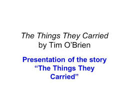 """the things they carried by  tim o    brien  themes  mortality and    the things they carried by tim o    brien presentation of the story """"the things"""