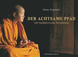 Der Achtsame Pfad 365 Buddhistische Weisheiten Amazonde Dieter